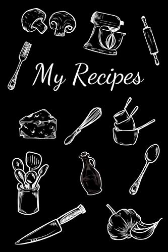 My Recipes: 6 x 9 Inches, 120 Pages- Blank recipe book for cook, chef, mom, dad, daughter, women, men or kids (template, organizer or cookbook journal ... recipes) Gift for cooking enthusiast