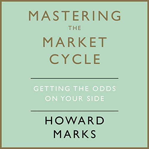 Mastering the Market Cycle     Getting the Odds on Your Side              By:                                                                                                                                 Howard Marks                               Narrated by:                                                                                                                                 Howard Marks,                                                                                        LJ Ganser                      Length: 9 hrs and 39 mins     15 ratings     Overall 4.5