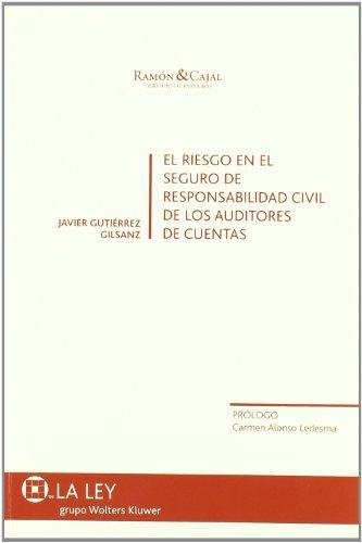 El riesgo en el seguro de responsabilidad civil de los auditores de cuentas (Ramón & Cajal, Servicio de Estudios)