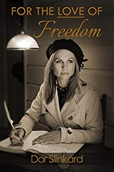 For the Love of Freedom by [Doreen Anne Slinkard]