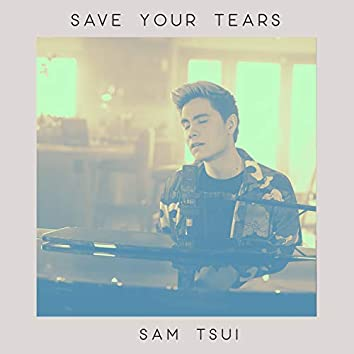 Save Your Tears (Piano Acoustic)