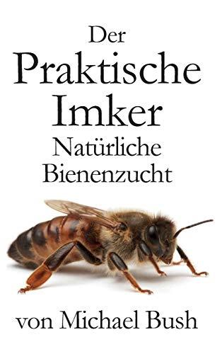 Der Praktische Imker, Natürliche Bienenzucht
