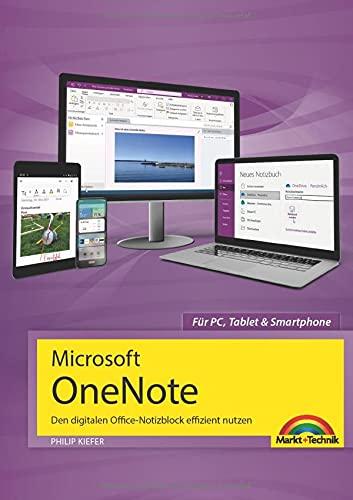 Microsoft OneNote: Den digitalen Office-Notizblock effizient nutzen für PC, Tablet und Smartphone
