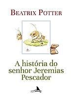 A História Do Senhor Jeremias Pescador