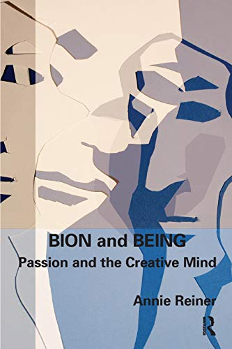 Bion and Being: Passion and the Creative Mind