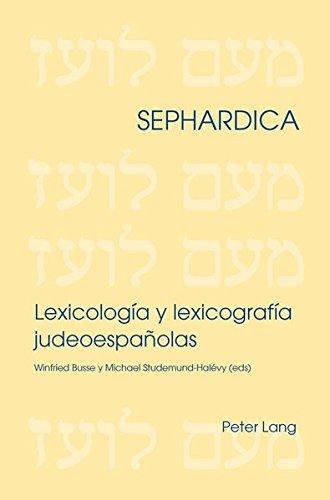 Lexicología y lexicografía judeoespañolas (Sephardica, Band 5)