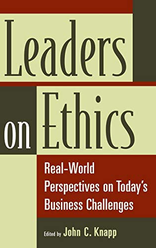 Download Leaders on Ethics: Real-World Perspectives on Today's Business Challenges 0275996719