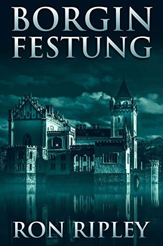 Borgin Festung: Übernatürlicher Horror mit gruseligen Geistern und Spukhäusern (Berkley Street-Serie 8)