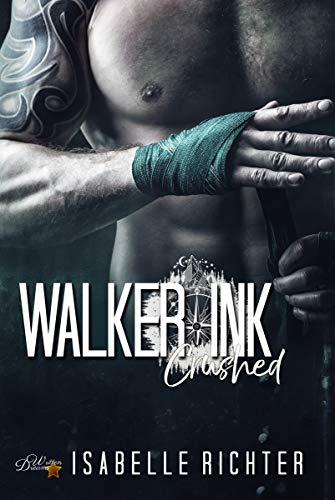 Walker Ink: Crushed (Walker Ink Reihe 5)