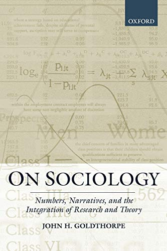 On Sociology: Numbers, Narratives, and the Integration of Research and Theory