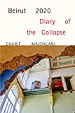 Image of Beirut 2020: Diary of the Collapse
