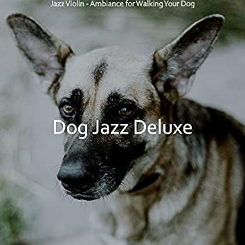 Jazz Violin - Ambiance for Walking Your Dog