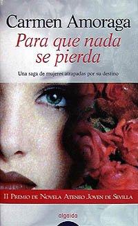 Para que nada se pierda (Algaida Literaria - Premio Ateneo Joven De Sevilla)