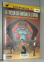 ROULETABILLE N°7 - LE TRESOR DU FANTOME DE L'OPERA de Gaston Leroux