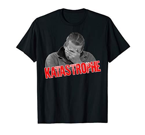 Katastrophe | Lustiger Spruch Fun Meme Geschenk Idee T-Shirt