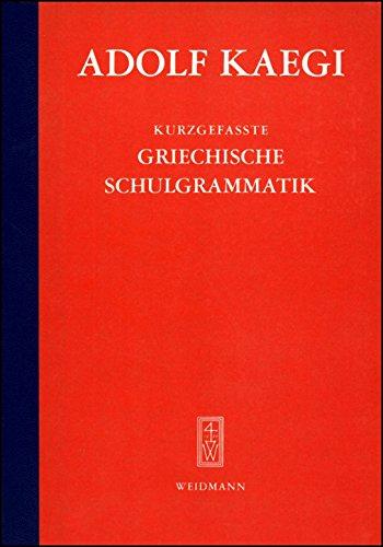 Kurzgefasste Griechische Schulgrammatik von Eduard Bornemann (Herausgeber), Adolf Kaegi (Januar 2006) Taschenbuch