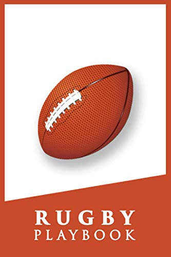 Rugby Playbook: Rugby Field Diagrams for Planning Your Game Strategies | 100 Blank Template Pages Tactic Notebook Rugby Union League Journal Diary | ... Girls Union Men Women Adults Kids Players