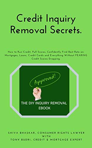Amazon Com Credit Inquiries Removal Secrets Credit Inquiry Removing Secrets Of A Lawyer Ebook Bhaskar Shiva Budri M Tony Kindle Store
