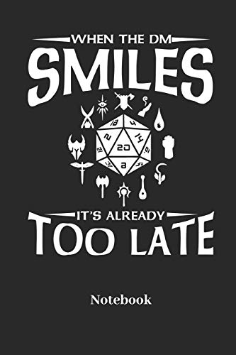 When The DM Smiles It's Already Too Late Notebook: Dot Grid Notebook For Fantasy Role Play Game Fans I Boardgame I Tabletop Player I Dungeons I Dragons I Dice Roll I D20 - Diary Sketchbook Gift