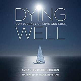 Dying Well: Our Journey of Love and Loss audiobook cover art