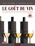 Le goût du vin - 4ème édition - Le grand livre de la dégustation - Le grand livre de la dégustation