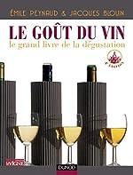 Le goût du vin - 4ème édition - Le grand livre de la dégustation - Le grand livre de la dégustation d'Émile Peynaud