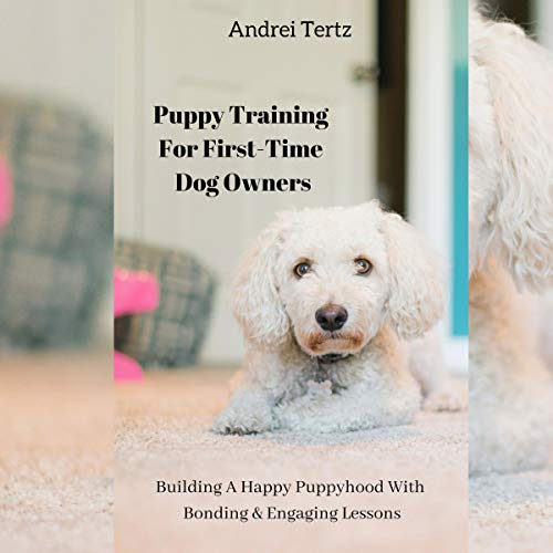 Puppy Training for First-Time Dog Owners cover art