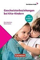 Die kleinen Hefte / Geschwisterbeziehungen bei Kita-Kindern: Die schnelle Hilfe!. Ratgeber
