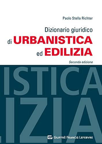 Dizionario giuridico di urbanistica ed edilizia
