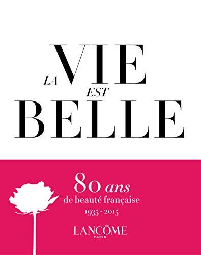 Vie est belle (La): Lancôme, 1935-2015