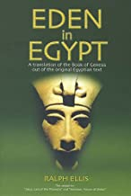 Eden in Egypt: Adam and Eve Were Pharaoh Akhenaton and Nefertiti (Egyptian Testament)