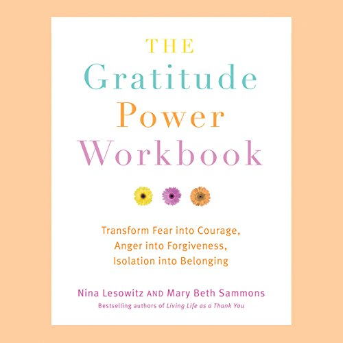 The Gratitude Power Workbook     Transform Fear into Courage, Anger into Forgiveness, Isolation into Belonging              De :                                                                                                                                 Nina Lesowitz,                                                                                        Mary Beth Sammons                               Lu par :                                                                                                                                 Arielle DeLisle                      Durée : 2 h et 10 min     Pas de notations     Global 0,0