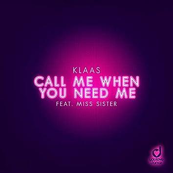 Call Me When You Need Me