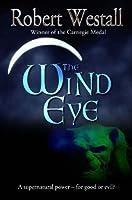 The Wind Eye by Robert Westall(2006-10-01)