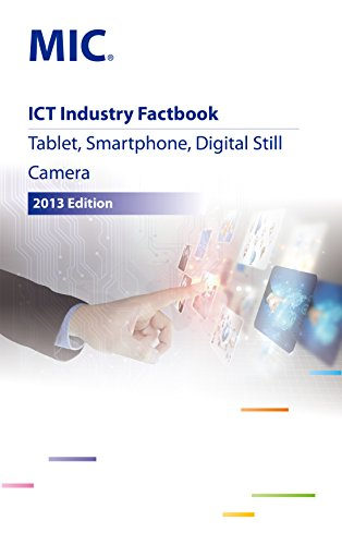 ICT Industry Factbook: Tablet, Smartphone, Digital Still Camera (English Edition)
