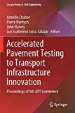 Accelerated Pavement Testing to Transport Infrastructure Innovation: Proceedings of 6th APT Conference (Lecture Notes in Civil Engineering, 96)