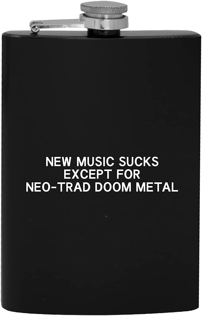 mart New Music Sucks Except For Neo-Trad - service Drinkin Metal 8oz Doom Hip