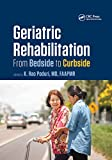 Geriatric Rehabilitation: From Bedside to Curbside (Rehabilitation Science in Practice)
