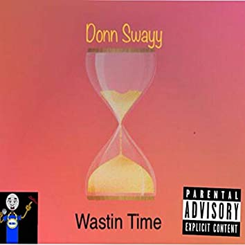 Wastin' Time