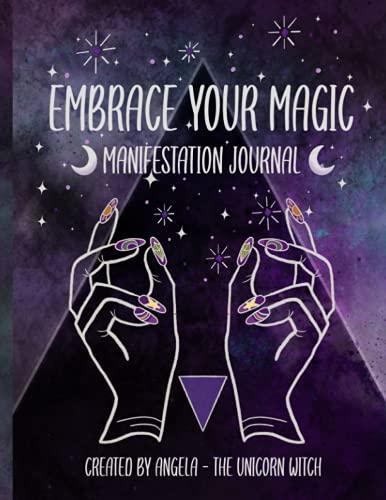 Embrace Your Magic: Manifestation Journal