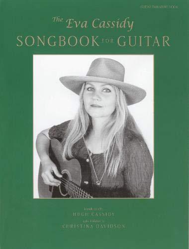 The Eva Cassidy Songbook: (Guitar Tab): Guitar Tablature/Vocal (Gtab)