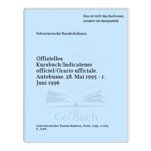 Offizielles Kursbuch/Indicateuer officiel/Orario ufficiale. Autobusse. 28. Mai 1995 - 1. Juni 1996