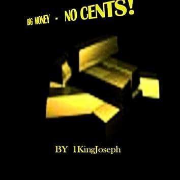 Big Money No Cents