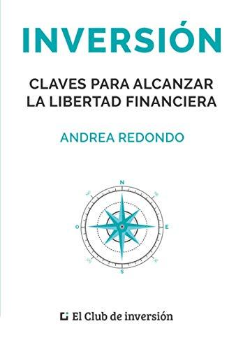 Inversión: Claves para alcanzar la libertad financiera ⭐