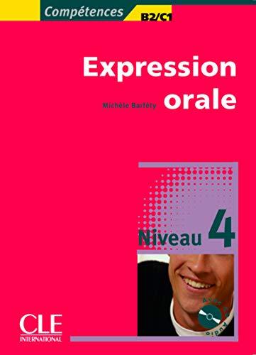Expression orale 4 - Niveaux B2/C1 - Livre + CD