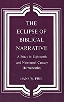 The Eclipse of Biblical Narrative: A Study in Eighteenth and Nineteenth Century Hermeneutics