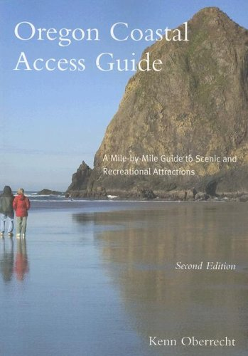 Oregon Coastal Access Guide, Second Edition: A Mile by Mile Guide to Scenic and Recreational Attractions (Oregon Sea Grant)