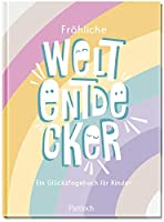 Froehliche Weltentdecker: Ein Glueckstagebuch fuer Kinder