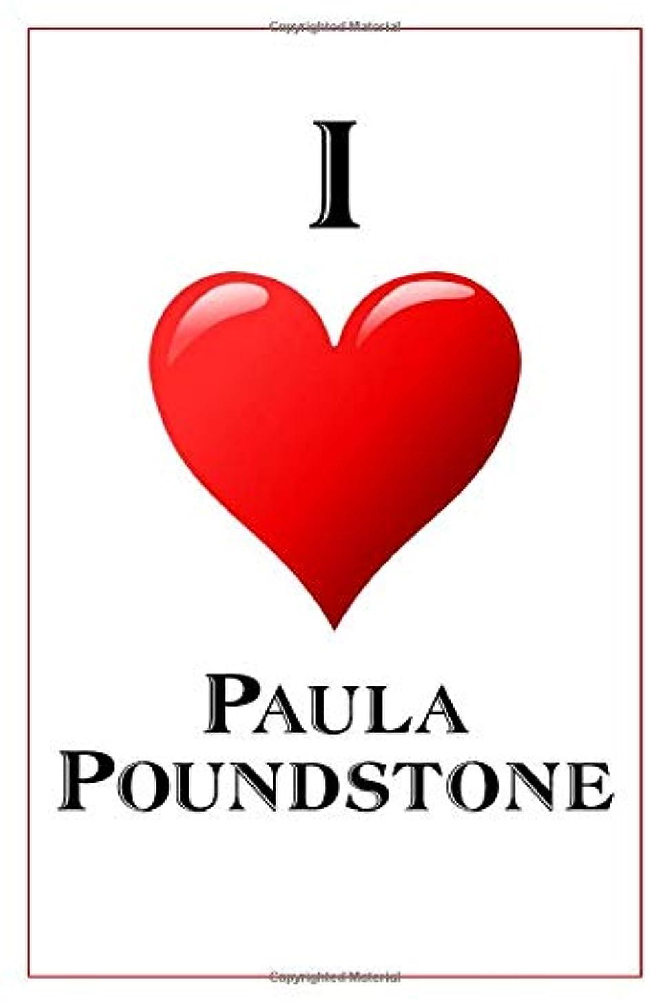ビジネス百炭水化物I Love Paula Poundstone: Notebook - 6x9 Lined Journal - 110 Pages - Soft Cover - Great For Birthday Gift (Perfect Personalised Gifts, Actors and Actresses)
