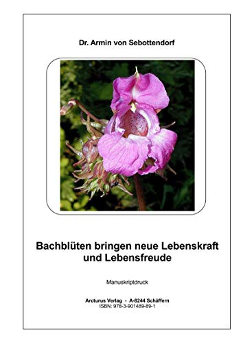 Bachblüten bringen neue Lebenskraft und Lebensfreude